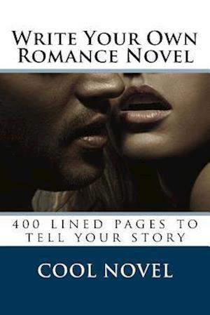 Write Your Own Romance Novel af Cool Novel