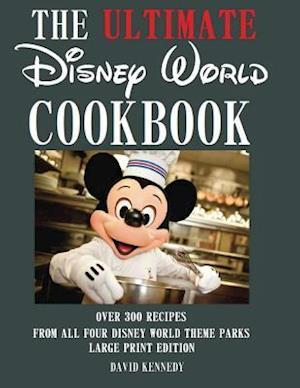 Bog, paperback The Ultimate Disney World Cookbook af David Kennedy
