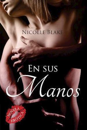 Bog, paperback En Sus Manos af Nicolle Blake