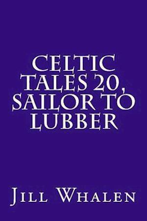 Bog, paperback Celtic Tales 20, Sailor to Lubber af Jill Whalen