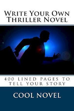 Bog, paperback Write Your Own Thriller Novel af Cool Novel