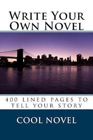 Bog, paperback Write Your Own Novel af Cool Novel
