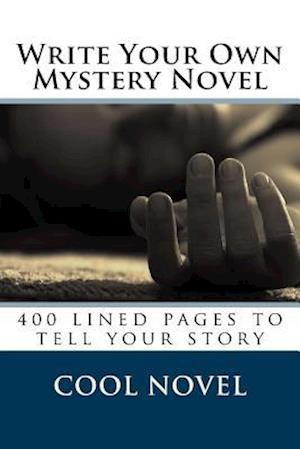 Bog, paperback Write Your Own Mystery Novel af Cool Novel