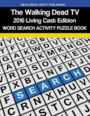 Bog, paperback The Walking Dead TV Word Search Puzzle Book 2016 Living Cast Edition af Mega Media Depot