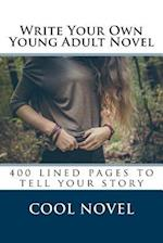 Write Your Own Young Adult Novel af Cool Novel