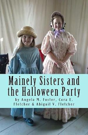 Bog, paperback Mainely Sisters and the Halloween Party af Angela M. Foster