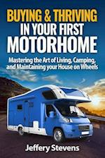 Buying & Thriving in Your First Motorhome