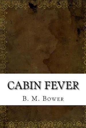 Bog, paperback Cabin Fever af B. M. Bower