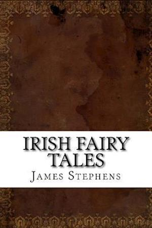Bog, paperback Irish Fairy Tales af James Stephens