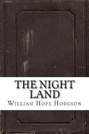 Bog, paperback The Night Land af William Hope Hodgson