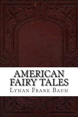 Bog, paperback American Fairy Tales af Lyman Frank Baum