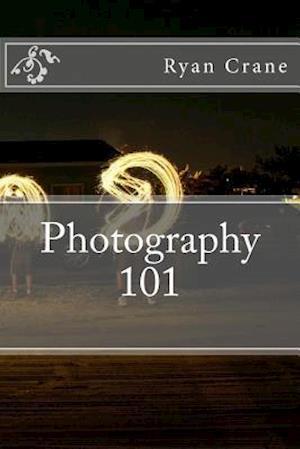 Photography 101 af Ryan D. Crane