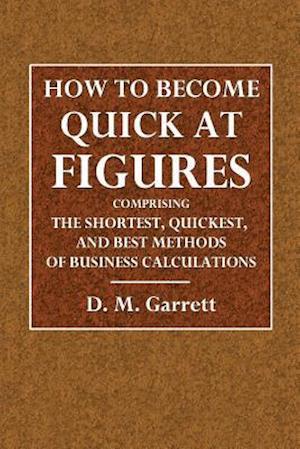 Bog, paperback How to Become Quick at Figures af D. M. Garrett