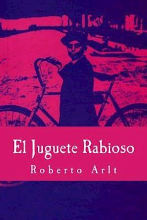 Bog, paperback El Juguete Rabioso af Roberto Arlt