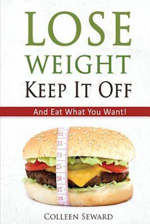 Bog, paperback Lose Weight, Keep It Off af Colleen Seward