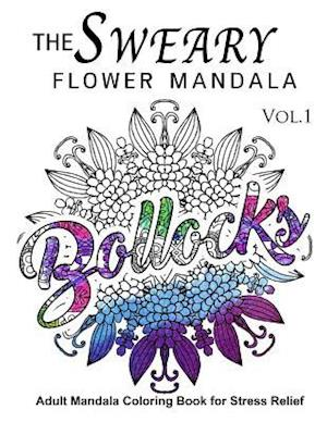 The Sweary Flower Mandala Vol.1 af Sweary Adventure