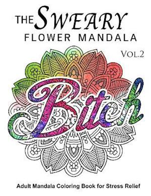 Bog, paperback The Sweary Flower Mandala Vol.2 af Sweary Adventure