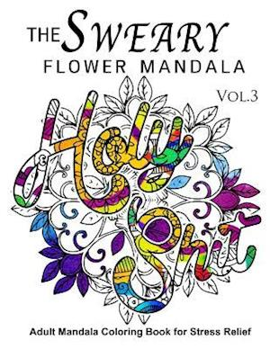 Bog, paperback The Sweary Flower Mandala Vol.3 af Sweary Adventure