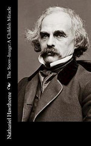 Bog, paperback The Snow-Image af Hawthorne Nathaniel