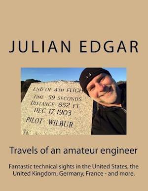Bog, paperback Travels of an Amateur Engineer af Julian Edgar