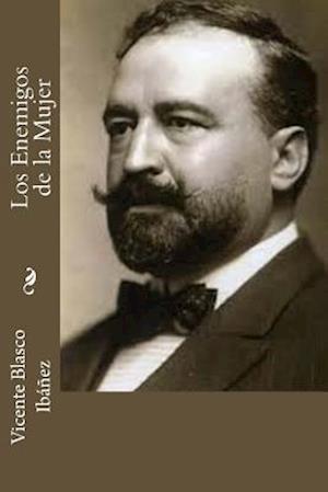 Bog, paperback Los Enemigos de La Mujer af Vicente Blasco Ibanez