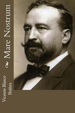 Bog, paperback Mare Nostrum af Vicente Blasco Ibanez