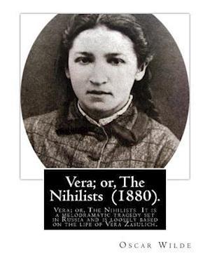 Bog, paperback Vera; Or, the Nihilists (1880). by af Oscar Wilde