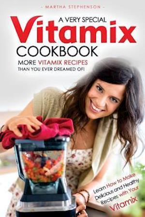 Bog, paperback A Very Special Vitamix Cookbook af Martha Stephenson