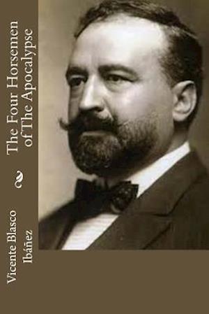 Bog, paperback The Four Horsemen of the Apocalypse af Vicente Blasco Ibanez