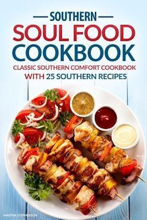Bog, paperback Southern Soul Food Cookbook af Martha Stephenson