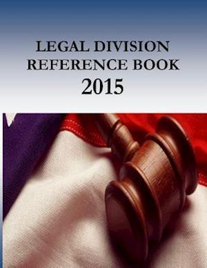 Bog, paperback Legal Division Reference Book - 2015 af Federal Law Enforcement Training Centers, Office of Chief Counsel's Legal Divisio, U. s. Department of Homeland Security