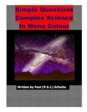 Bog, paperback Simple Questions Complex Science in Mono Colour af Peet (P S. J. ). Schutte