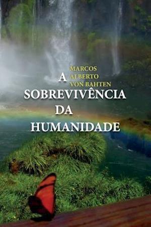 A Sobrevivencia Da Humanidade af Marcos Alberto Von Bahten