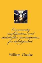 Community Mobilization and Stakeholder Participation for Development