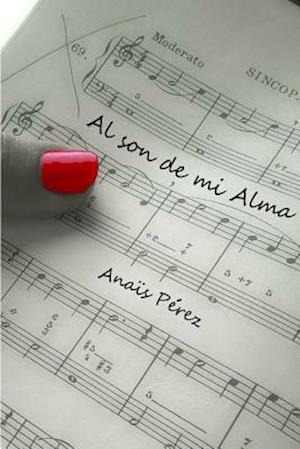 Bog, paperback Al Son de Mi Alma af Anais Perez