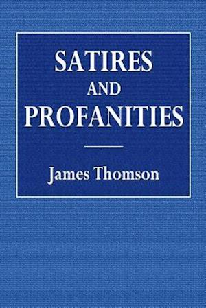Bog, paperback Satires and Profanities af James Thomson