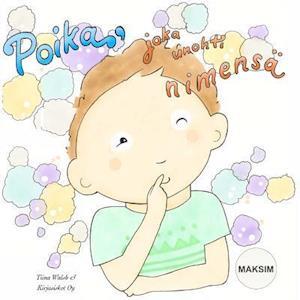 Bog, paperback Poika, Joka Unohti Nimensa Maksim af Tiina Walsh