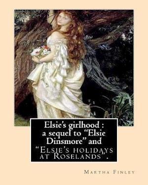 Bog, paperback Elsie's Girlhood af Martha Finley