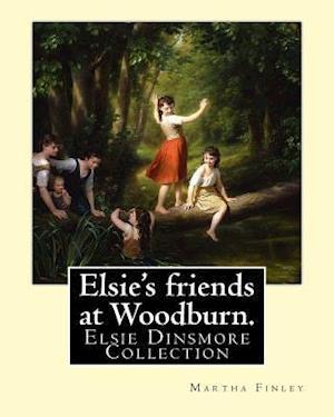 Bog, paperback Elsie's Friends at Woodburn. by af Martha Finley