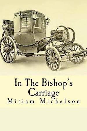 Bog, paperback In the Bishop's Carriage af Miriam Michelson