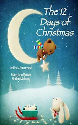 Bog, paperback The 12 Days of Christmas Mini Journal af Sandy Mahony, Mary Lou Brown