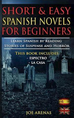 Bog, paperback Short and Easy Spanish Novels for Beginners (Bilingual Edition af Joe Arenas