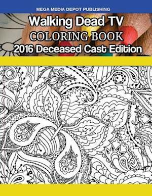 Bog, paperback Walking Dead TV Deceased Cast 2016 Coloring Book af Mega Media Depot