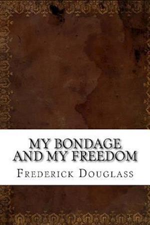 Bog, paperback My Bondage and My Freedom af Frederick douglass