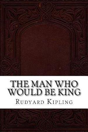 Bog, paperback The Man Who Would Be King af Rudyard Kipling