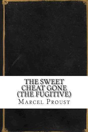 Bog, paperback The Sweet Cheat Gone (the Fugitive) af Proust Marcel