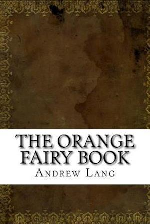 Bog, paperback The Orange Fairy Book af Andrew Lang