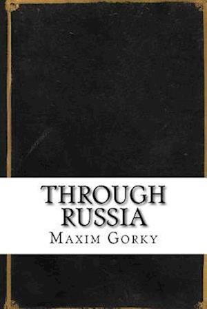 Bog, paperback Through Russia af Maxim Gorky