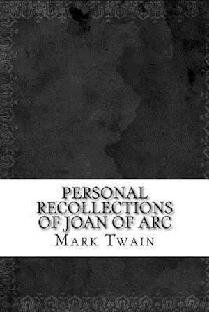 Bog, paperback Personal Recollections of Joan of Arc af Twain Mark