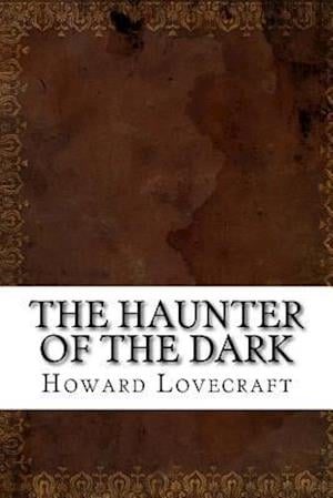 Bog, paperback The Haunter of the Dark af Howard Phillips Lovecraft
